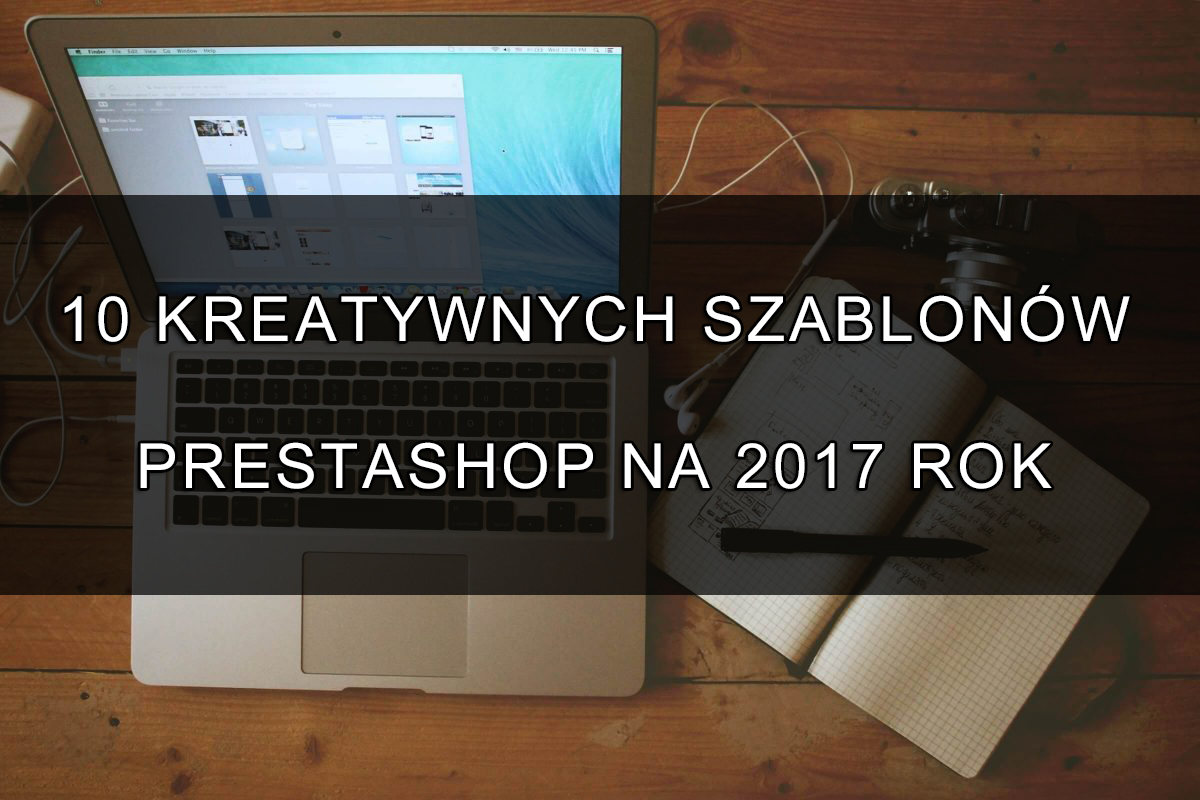 10 kreatywnych szablonów Prestashop na 2017 rok