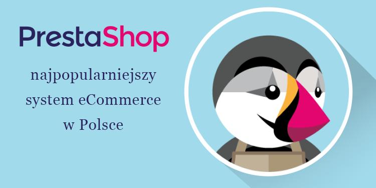 PrestaShop – najpopularniejszy system eCommerce w Polsce